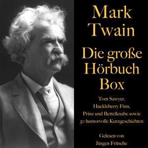 Mark Twain: Die große Hörbuch Box (Tom Sawyer, Huckleberry Finn, Prinz und Bettelknabe sowie 50 humorvolle Kurzgeschichten) Audiobook