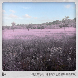 Those Were the Days (Cristoph Remix)
