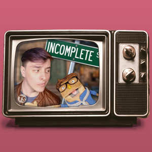 Incomplete  - Thomas Sanders