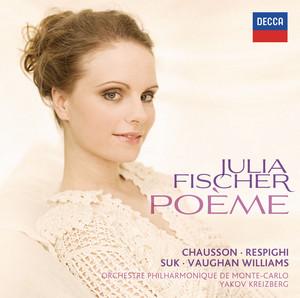 Poème, Op.25 by Ernest Chausson, Julia Fischer, Monte-Carlo Philharmonic Orchestra, Yakov Kreizberg