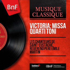 Victoria: Missa Quarti toni - EP (Mono Version)