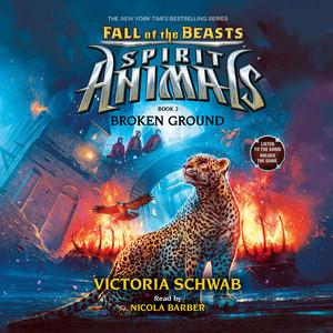 Broken Ground - Spirit Animals: Fall of the Beasts, Book 2 (Unabridged)