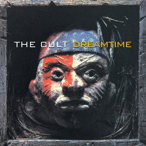 The Cult  Dreamtime :Replay