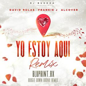 Yo Estoy Aqui (feat. Alcover & Dj Buddha) [Boogie Down Bronx Remix]