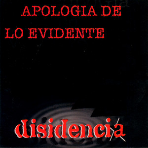 Apología de Lo Evidente - Disidencia