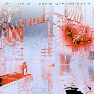 Good Things Fall Apart (with Jon Bellion) [Travis Barker Remix]