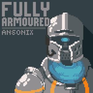 Fully Armoured - Radio Edit by Ansonix