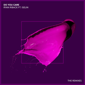 Do you care (Philip George Remix) · Ryan Riback ft. Iselin