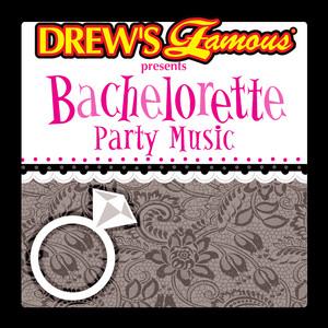 Drew's Famous Presents Bachelorette Party Music album