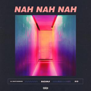 Nah Nah Nah