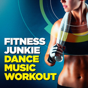 Fitness Junkie Dance Music Workout album