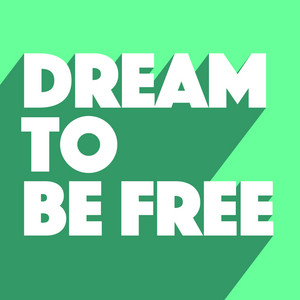 Dream To Be Free