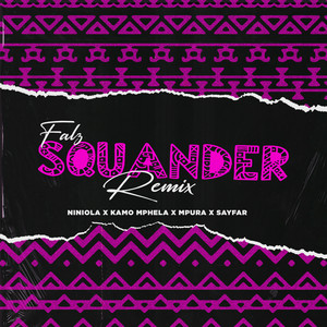 Squander (feat. Niniola & Sayfar) - Remix