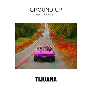 Tijuana (feat. AJ Hernz)