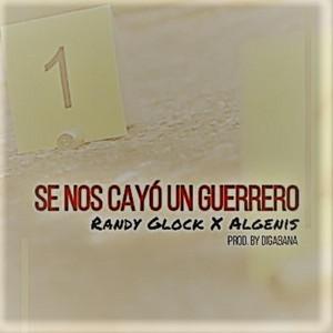 Se Nos Cayo un Guerrero (feat. Randy Glock)