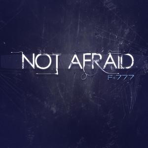 Not Afraid by F-777