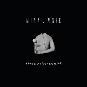 I Know A Place (MNEK Remix)