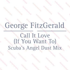 Call It Love (Scuba's Angel Dust Mix)