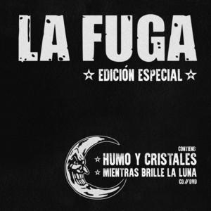 Humo y Cristales / Mientras Brille La Luna  - La Fuga