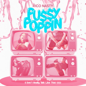 Pussy Poppin (I Don't Really Talk Like This)