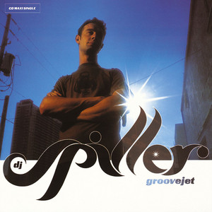 Groovejet (If This Ain't Love) - Spiller's Radio Edit