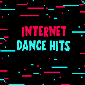 Internet Dance Hits