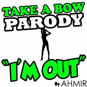 "Ahmir: Take a Bow (Parody) ""I'm Out"""