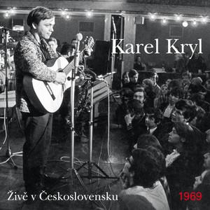Karel Kryl - Živě V Československu 1969 (Live)