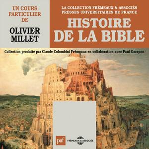 Histoire de la Bible, un cours particulier de Olivier Millet (Presses Universitaires de France) Audiobook