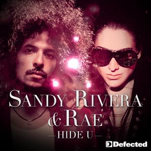 Hide U - Sandy Rivera's Club Mix by Sandy Rivera, Rae