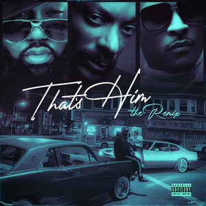 That's Him (Remix) [feat. Snoop Dogg & T. I.]