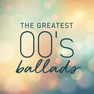 The Greatest 00's Ballads