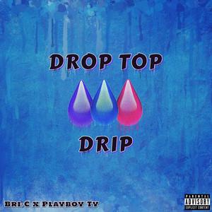 Drop Top Drip