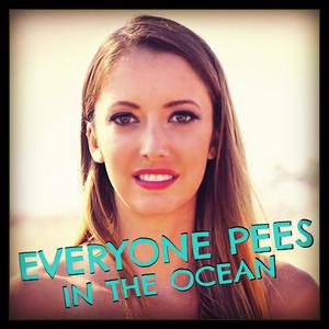 Everyone Pees In The Ocean