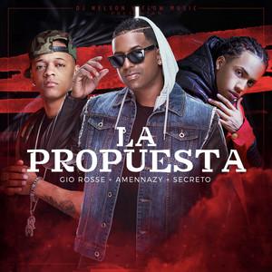 La Propuesta (feat. Amennazy, Secreto & Gio Rosse)