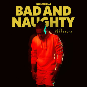 Bad and Naughty (Live Freestyle)