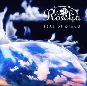 ZEAL of proud by Roselia