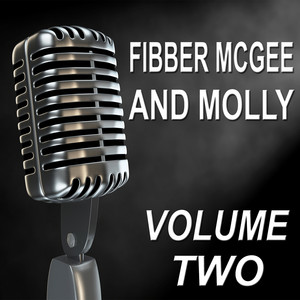 Fibber McGee and Molly - Old Time Radio Show, Vol. Two Audiobook