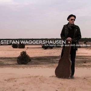 Ich kenn mich aus mit dem Blues by Stefan Waggershausen