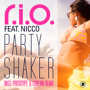 Party Shaker - Bass Prototype & Corevin Remix by R.I.O., Nicco, Bass Prototype, Corevin