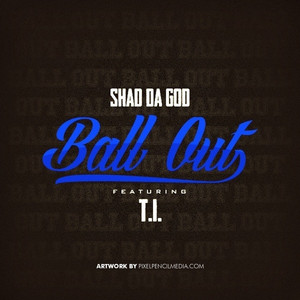 Ball Out (feat. T.I.) - Single