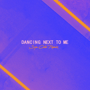 Dancing Next To Me (Syn Cole Remix)