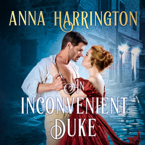 An Inconvenient Duke - Lords of the Armory, Book 1 (Unabridged) Audiobook