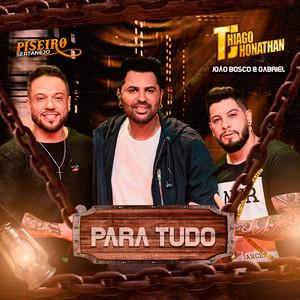 Para Tudo by Thiago Jhonathan (TJ), João Bosco e Gabriel