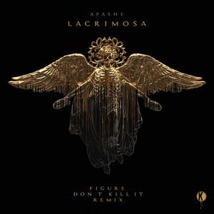 Lacrimosa (Figure x Don't Kill It Remix)