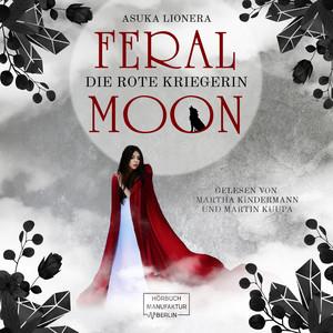 Die rote Kriegerin - Feral Moon, Band 1 (ungekürzt) Audiobook