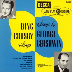 Bing Crosby Sings Songs By George Gershwin (Expanded Edition) album