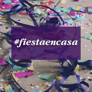 #fiestaencasa