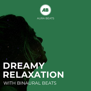 Dreamy Relaxation with Binaural Beats