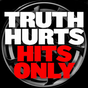 Truth Hurts - Hits Only
